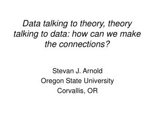 Data talking to theory, theory talking to data: how can we make the connections