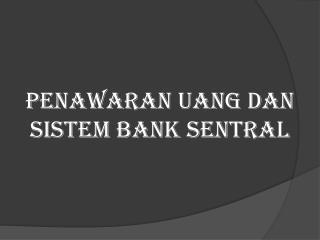 Penawaran uang dan Sistem Bank Sentral