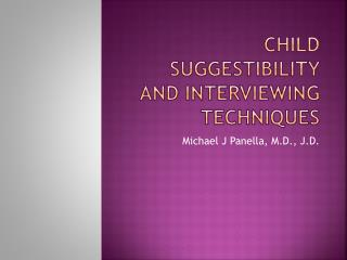 Child Suggestibility and interviewing Techniques