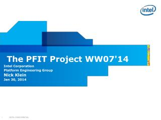 The PFIT Project WW07'14