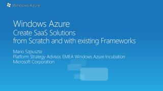 Windows Azure Create  SaaS  Solutions from Scratch and with existing Frameworks