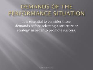 DEMANDS OF THE PERFORMANCE SITUATION
