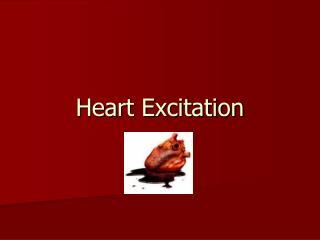 Heart Excitation
