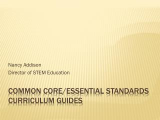 Common Core/Essential Standards  Curriculum Guides