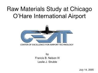 Raw Materials Study at Chicago O Hare International Airport
