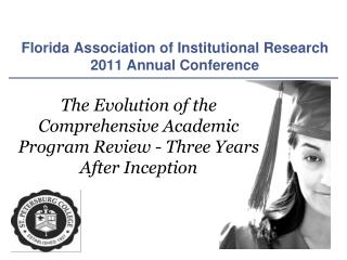 The Evolution of the Comprehensive Academic Program Review - Three Years After Inception