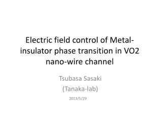 Electric field control of Metal-insulator phase transition in  VO2  nano-wire channel