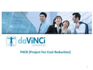 P4CR (Project  For Cost Reduction )