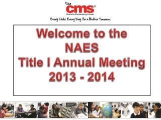 Welcome to the NAES  Title I Annual Meeting  2013 - 2014