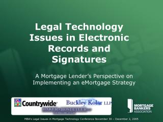 Legal Technology Issues in Electronic Records and Signatures