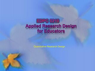 EDPC 5310 Applied Research Design  for Educators