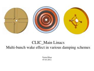 CLIC_Main Linacs Multi-bunch wake effect in various damping schemes