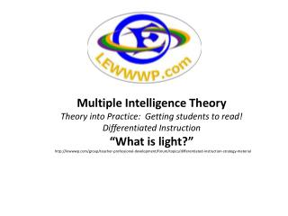 Multiple Intelligence Theory Theory into Practice:  Getting students to read!