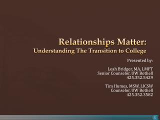 Relationships Matter: Understanding The Transition  to  College