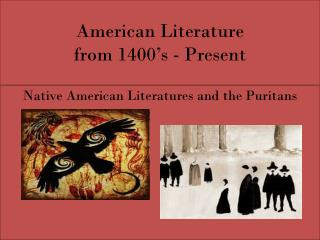 American Literature from 1400's - Present