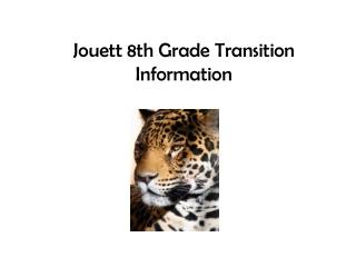 Jouett 8th Grade Transition Information