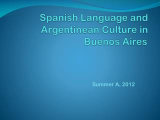 Spanish  Language and Argentinean Culture in Buenos Aires
