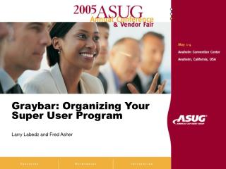 Graybar: Organizing Your Super User Program
