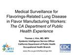Medical Surveillance for Flavorings-Related Lung Disease in Flavor Manufacturing Workers: The CA Department of Public He
