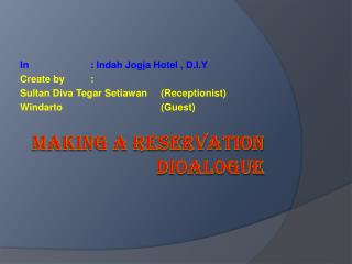 MAKING A RESERVATION DIOALOGUE