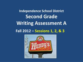 Independence School District Second Grade  Writing Assessment A