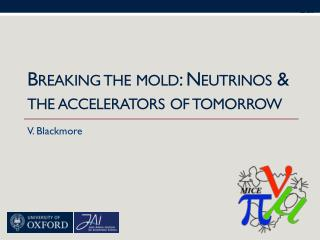 Breaking the  mold : Neutrinos & the accelerators of tomorrow