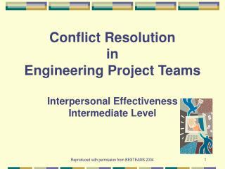 Conflict Resolution in Engineering Project Teams Interpersonal Effectiveness Intermediate Level