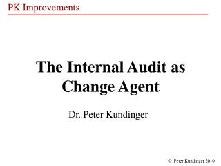 The Internal Audit as  Change Agent