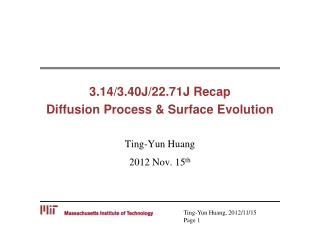 3.14/3.40J/22.71J Recap Diffusion Process & Surface Evolution