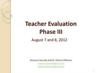 Teacher Evaluation  Phase III August 7 and 8, 2012