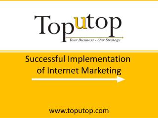 Successful implementation of Internet Marketing
