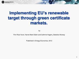 Implementing EU's renewable target through green certificate markets.