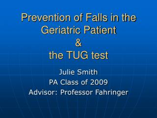 Prevention of Falls in the Geriatric Patient  &  the TUG test