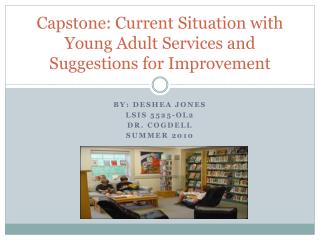 Capstone: Current Situation with Young Adult Services and Suggestions for Improvement