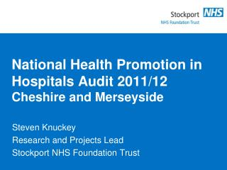 National Health Promotion in Hospitals Audit 2011/12 Cheshire and Merseyside