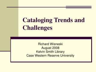 Cataloging Trends and Challenges