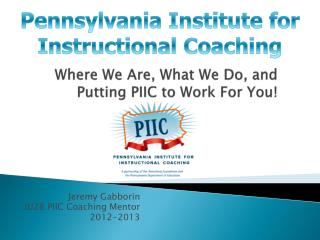 Where  We Are, What We Do, and Putting PIIC to Work For You!