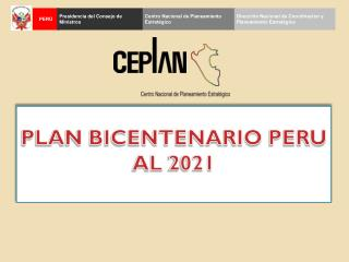 PLAN BICENTENARIO  PERU AL  2021