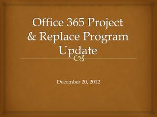 Office 365 Project & Replace Program Update