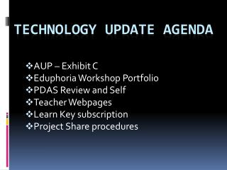 Technology Update Agenda