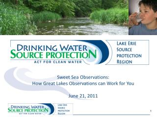 Sweet  Sea Observations:  How  Great Lakes Observations can Work for  You June  21, 2011