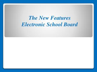 The New Features Electronic School Board