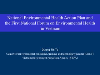 National Environmental Health Action Plan and  the First National Forum on Environmental Health  in Vietnam
