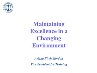 Maintaining Excellence in a Changing Environment