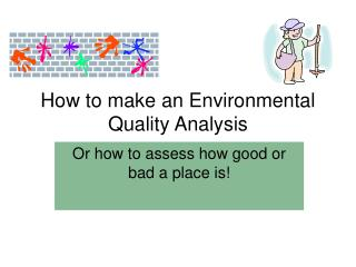 How to make an Environmental Quality Analysis