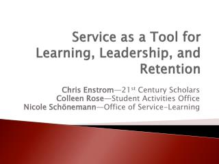 Service as a Tool for Learning, Leadership, and Retention