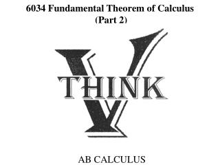 6034  Fundamental Theorem of Calculus  (Part 2)