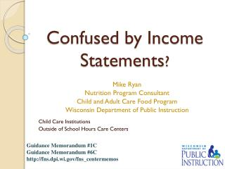Confused by Income Statements ?