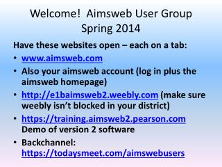 Welcome!   Aimsweb  User Group Spring 2014