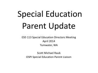 Special Education  Parent Update ESD 113 Special Education Directors Meeting April 2014